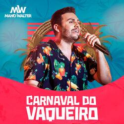 do Mano Walter - Álbum Carnaval do Vaqueiro Download