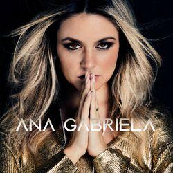 Ana Gabriela – Ana Gabriela 2016 CD Completo