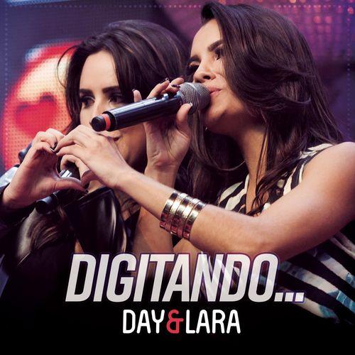 Baixar Single Digitando... (Ao Vivo), Baixar CD Digitando... (Ao Vivo), Baixar Digitando... (Ao Vivo), Baixar Música Digitando... (Ao Vivo) - Day e Lara 2018, Baixar Música Day e Lara - Digitando... (Ao Vivo) 2018