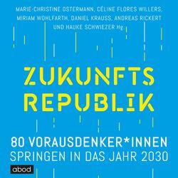 Zukunftsrepublik (80 Vorausdenker*innen springen in das Jahr 2030) Audiobook