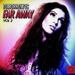 Album cover of Tomorrow Is Far Away, Vol. 2