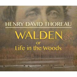 Walden, or Life in the Woods (Unabridged)