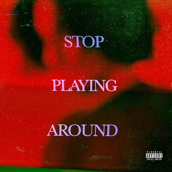 Stop Playing Around cover