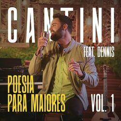 Cantini, Dennis DJ – Poesia Para Maiores, Vol. 1 2020 CD Completo