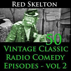 Red Skelton Program, Vol. 2 - 50 Vintage Comedy Radio Episodes