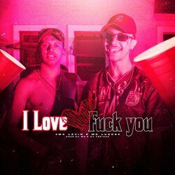 Música I Love Fuck You - MC Levin (Com MC Lucks) (2021)