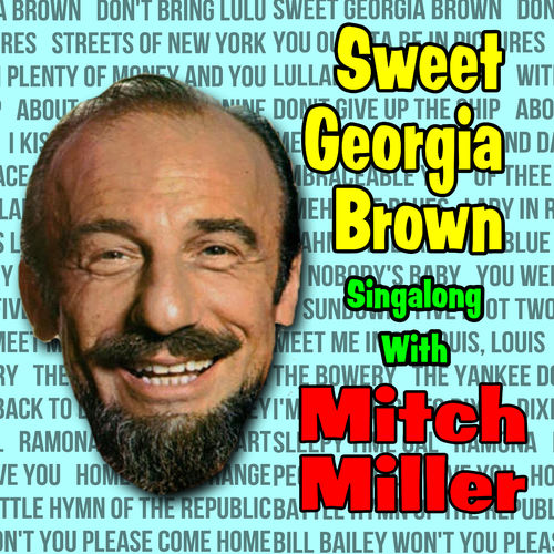 Mitch Miller And Chorus Sweet Georgia Brown Singalong With Music Streaming Listen On Deezer