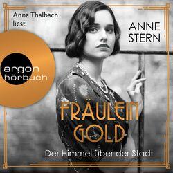 Fräulein Gold: Der Himmel über der Stadt - Die Hebamme von Berlin, Band 3 (Gekürzt) Audiobook