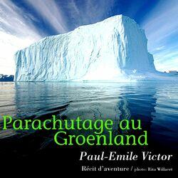 Paul-Emile Victor : Parachutage au Groenland Audiobook