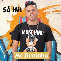 Mc Daninho – Só Hit