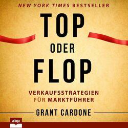 Top oder Flop - Verkaufsstrategien für Marktführer (Ungekürzt) Audiobook