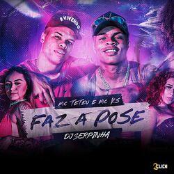 Download MC Teteu, MC KS, Dj Serpinha - Faz a Pose 2020