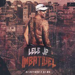 Imbatível – Mc Lele JP