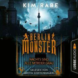 Berlin Monster - Nachts sind alle Mörder grau - Die Monster von Berlin-Reihe, Teil 1 (Ungekürzt) Audiobook