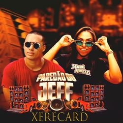 Jeff Costa, MC Danny – Xerecard 2020 CD Completo