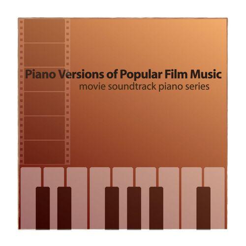 Movie Soundtrack Piano Series: Piano Versions of Popular