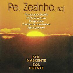 Pe. Zezinho scj – Sol Nascente, Sol Poente 2013 CD Completo