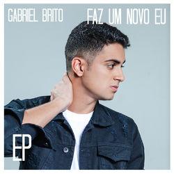 Gabriel Brito – Faz um Novo Eu 2018 CD Completo