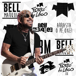 Download Bell Marques - Forró do Lago 2 2016