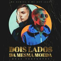 Mc Hariel e Mc Don Juan – Dois Lados da Mesma Moeda (Duas Vertentes) 2021 CD Completo