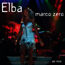 Download Elba Ramalho - Marco Zero (Ao vivo) 2012