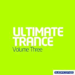 Album cover of Ultimate Trance Volume Three