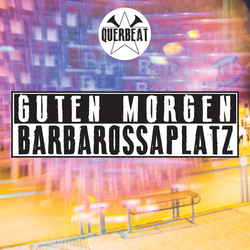 Querbeat Guten Morgen Barbarossaplatz Musik Streaming