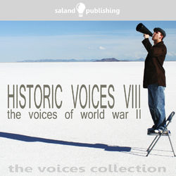 Historic Voices VIII - The Voices Of World War II Audiobook