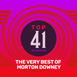 Album cover of Top 41 Classics - The Very Best of Morton Downey