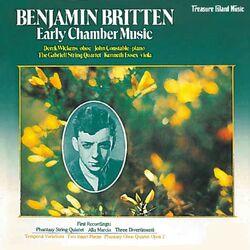 Benjamin Britten: Early Chamber Music