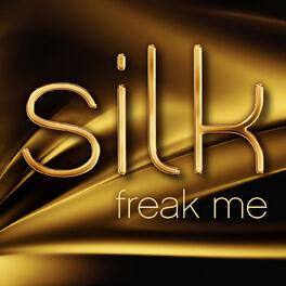 Silk Freak Me Lyrics And Songs Deezer