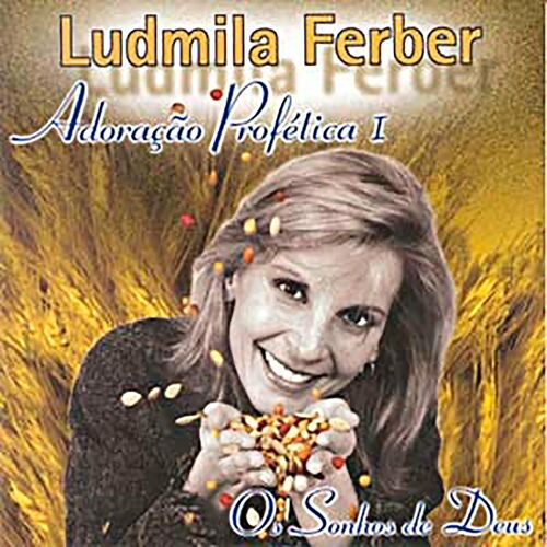 Baixar CD Adoração Profética: Os Sonhos de Deus – Ludmila Ferber mp3 CD Completo