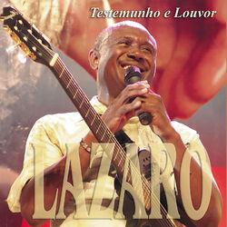 Irmão Lázaro – Testemunho e Louvor 2012 CD Completo