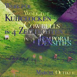 Album cover of Werk für Kuhglocken in 4 Zeitdichten
