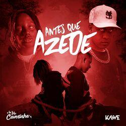 Antes Que Azede (Com Kawe)