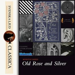 Album cover of Old Rose and Silver (Unabridged)