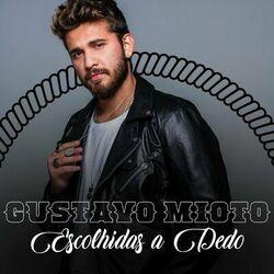 CD Gustavo Mioto - Gustavo Mioto – Escolhidas a Dedo 2020 - Torrent download