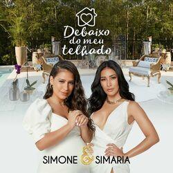 Simone e Simaria – Debaixo Do Meu Telhado 2021 CD Completo