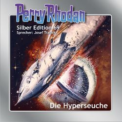 Die Hyperseuche - Perry Rhodan - Silber Edition 69 (Ungekürzt) Audiobook