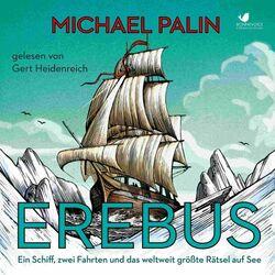 Erebus (Ein Schiff, zwei Fahrten und das weltweit größte Rätsel auf See) Audiobook