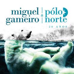 Download Miguel Gameiro, Pólo Norte - 20 Anos 2014