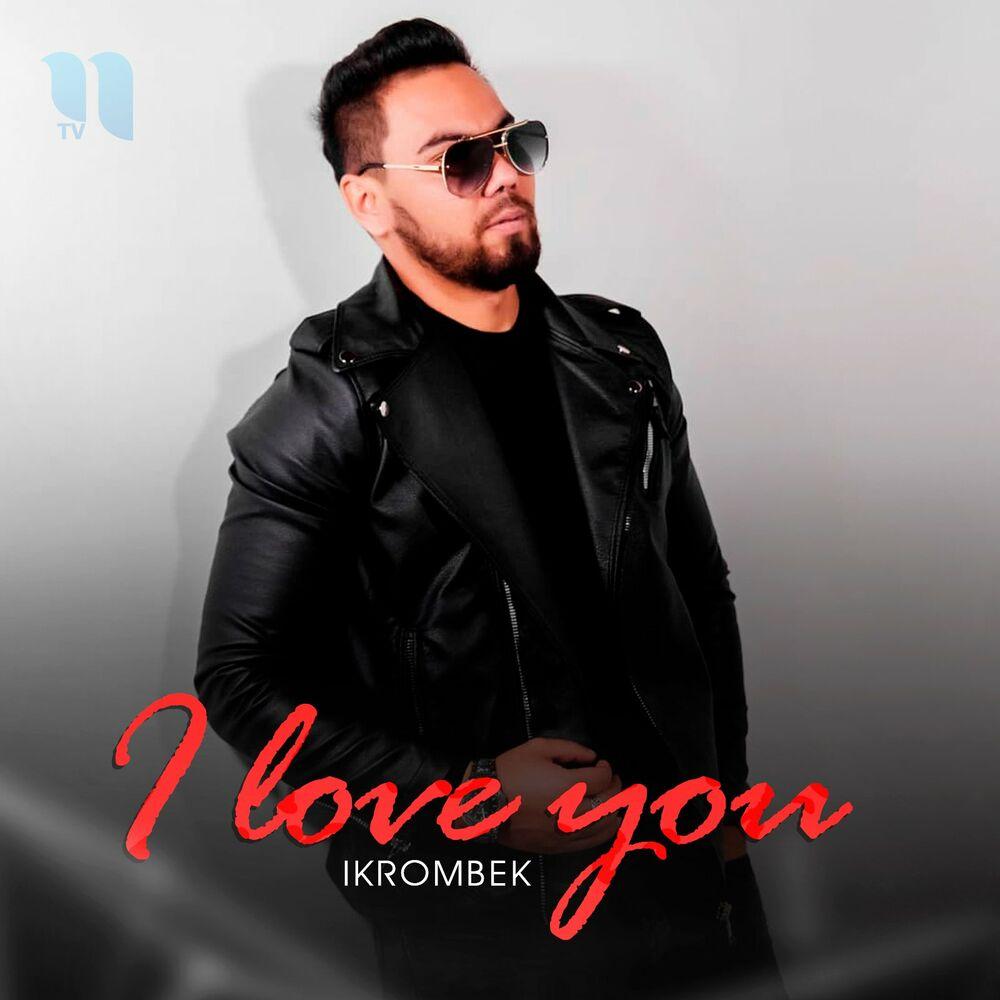 Ikrombek - I Love You