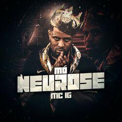 Música Mó Neurose - Mc IG(com Mc IG) (2021) Download