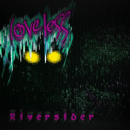 Download Loveless - Riversider (WDDFM009) mp3