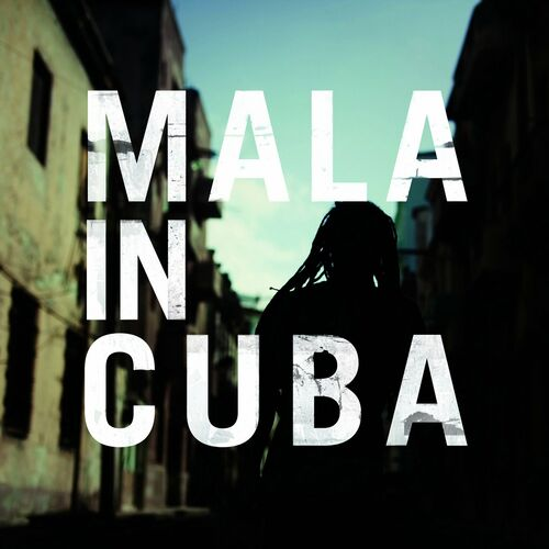 Download Mala - Mala in Cuba (Album) [BWOOD090DD] mp3