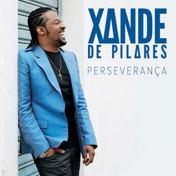 Download Xande De Pilares - Perseverança 2014