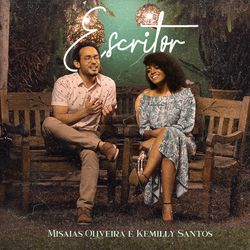 Escritor – Misaias Oliveira Part Kemilly Santos MP3 320 Kbps CD Completo