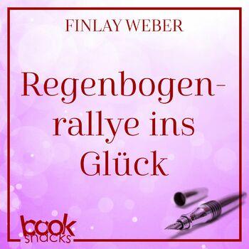 Teil 1 - Regenbogenrallye ins Glück - Booksnacks Short Stories, Folge 13 cover