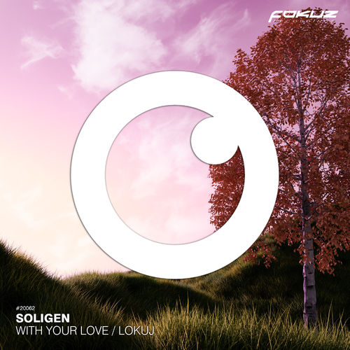 Soligen - With Your Love / Lokujs EP