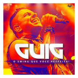 Guig Ghetto – O Swing Que Você Respeita 2017 CD Completo